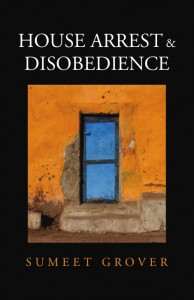 House Arrest & Disobedience by Sumeet Grover