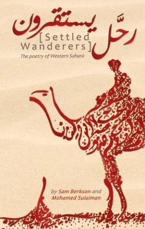 Settled Wanderers: The Poetry of Western Sahara. ISBN 978-0992765545. Influx Press, 2015, London